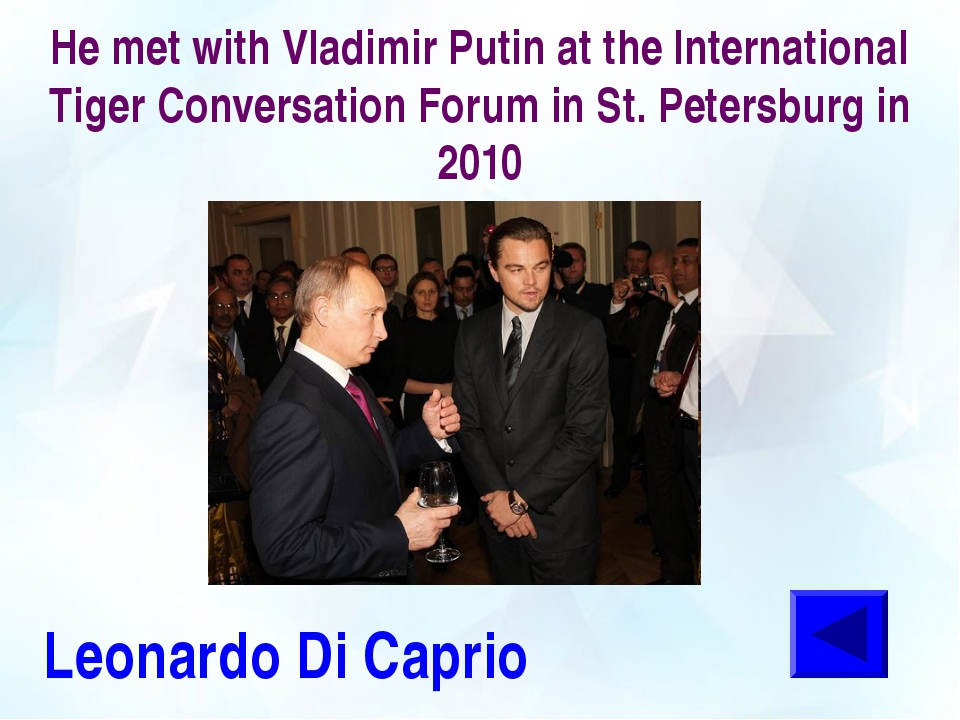 He met with Vladimir Putin at the International Tiger Conversation Forum in S...