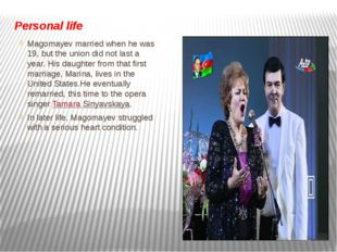 Personal life Magomayev married when he was 19, but the union did not last a