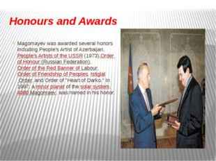 Honours and Awards Magomayev was awarded several honors including People's Ar