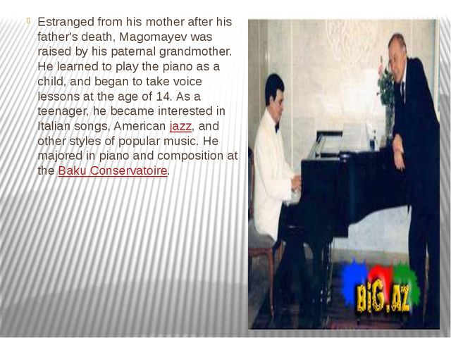 Estranged from his mother after his father's death, Magomayev was raised by h...