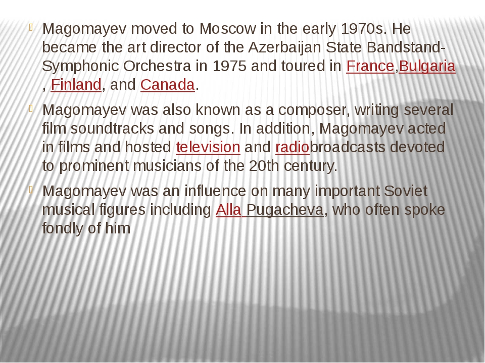 Magomayev moved to Moscow in the early 1970s. He became the art director of t...