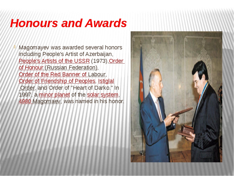 Honours and Awards Magomayev was awarded several honors including People's Ar...