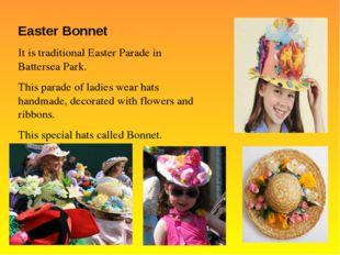 Easter Bonnet It is traditional Easter Parade in Battersea Park. This parade