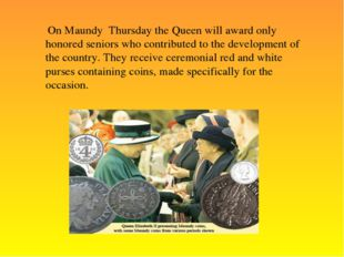 On Maundy Thursday the Queen will award only honored seniors who contributed