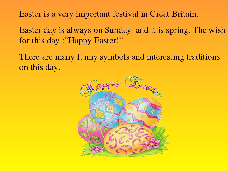 Easter is a very important festival in Great Britain. Easter day is always on...