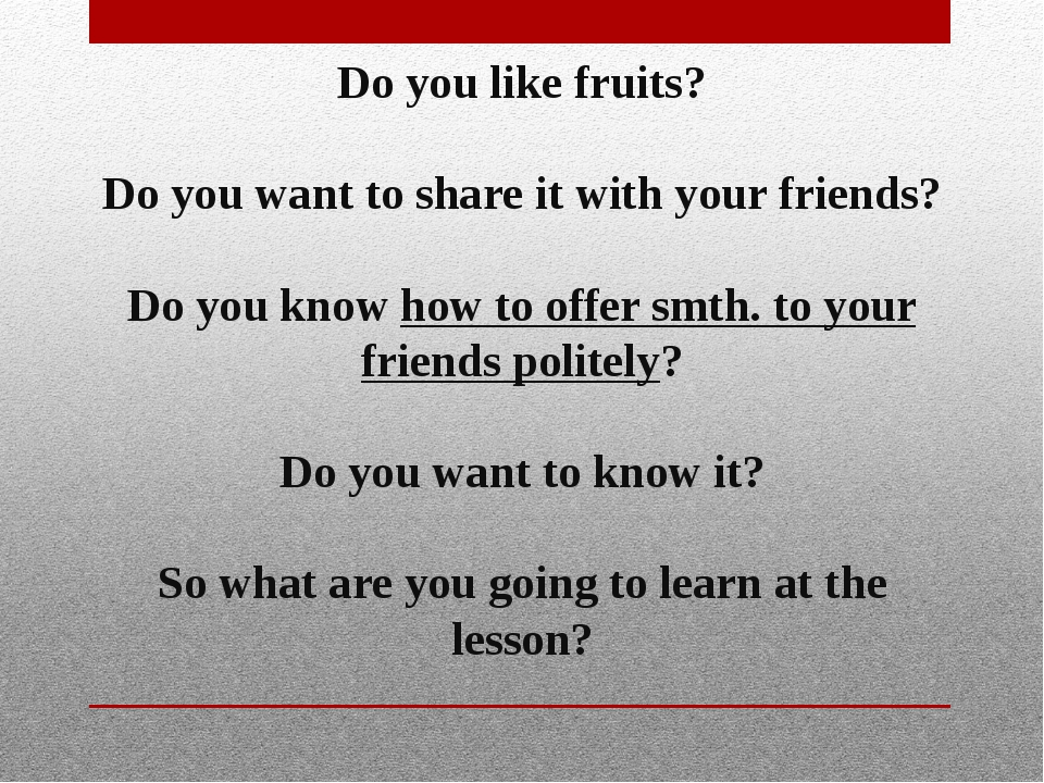 Do you like fruits? Do you want to share it with your friends? Do you know ho...