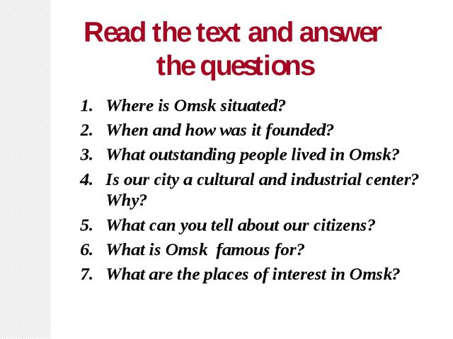 Where is Omsk situated? When and how was it founded? What outstanding people...