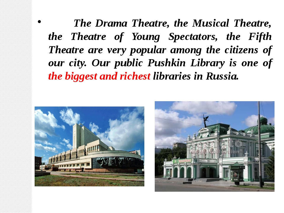 The Drama Theatre, the Musical Theatre, the Theatre of Young Spectators, the...