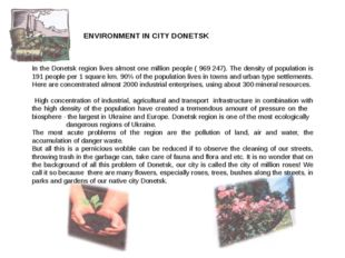 ENVIRONMENT IN CITY DONETSK In the Donetsk region lives almost one millio