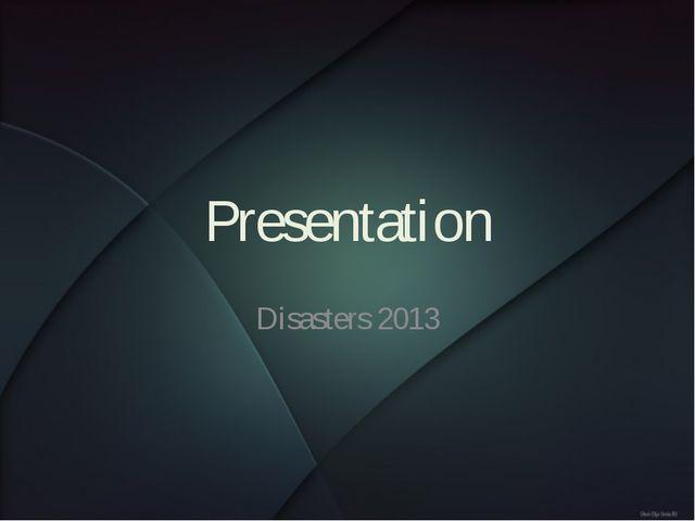 Presentation Disasters 2013