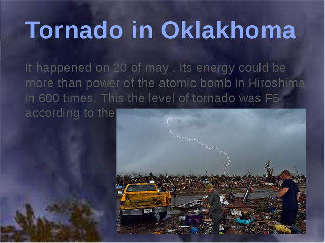 It happened on 20 of may . Its energy could be more than power of the atomic...