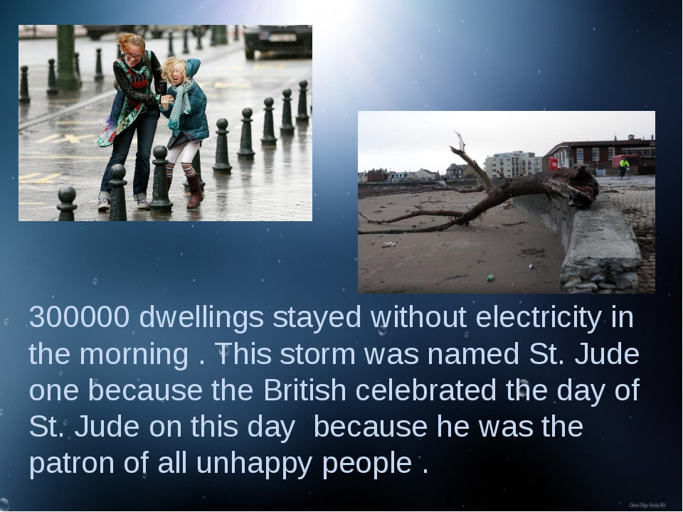 300000 dwellings stayed without electricity in the morning . This storm was n...