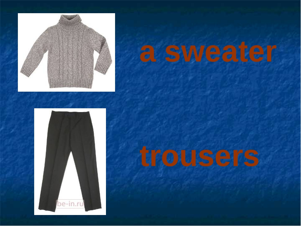 a sweater trousers