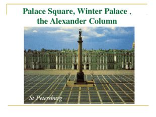 Palace Square, Winter Palace , the Alexander Column