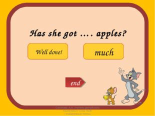 Has she got …. apples? Соколова А.А. Учитель английского языка МАОУ СОШ №38 г