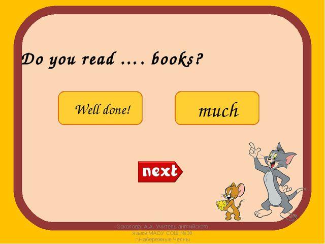 Do you read …. books? Соколова А.А. Учитель английского языка МАОУ СОШ №38 г....