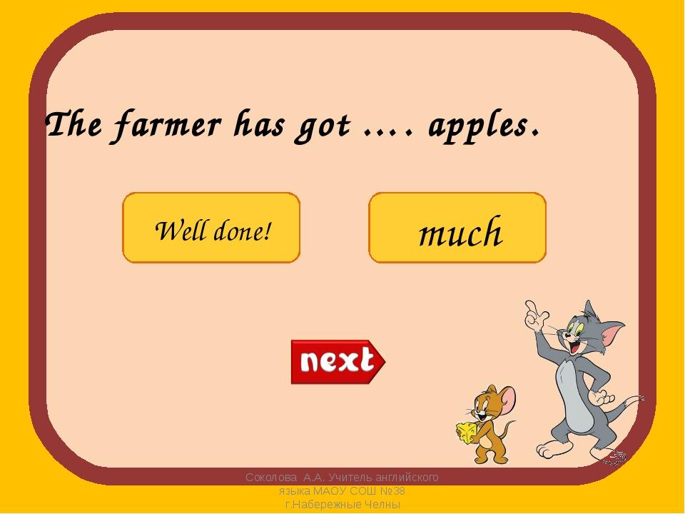The farmer has got …. apples. Соколова А.А. Учитель английского языка МАОУ СО...