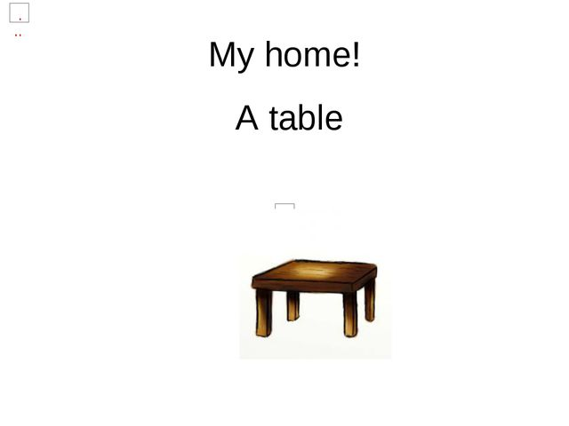 My home! A table