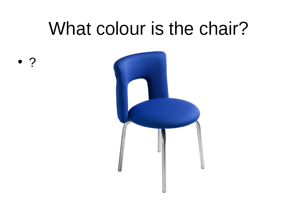 What colour is the chair? ?