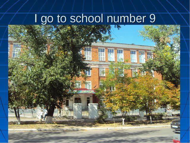 I go to school number 9