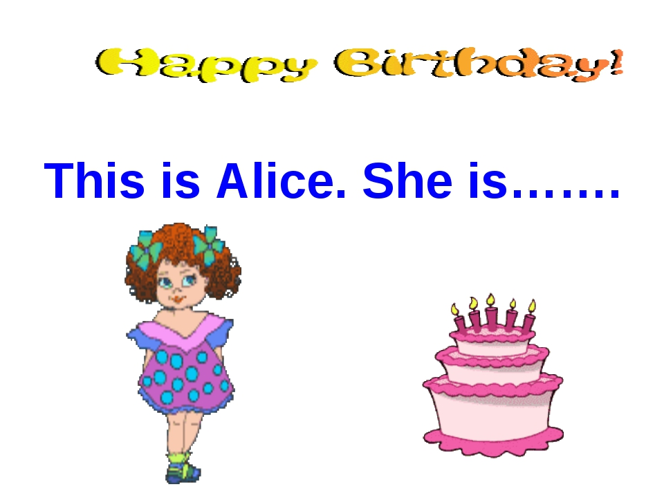 This is Alice. She is…….