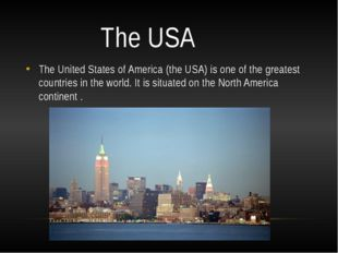 The USA The United States of America (the USA) is one of the greatest countri