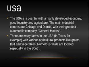 usa The USA is a country with a highly developed economy, good industry and a