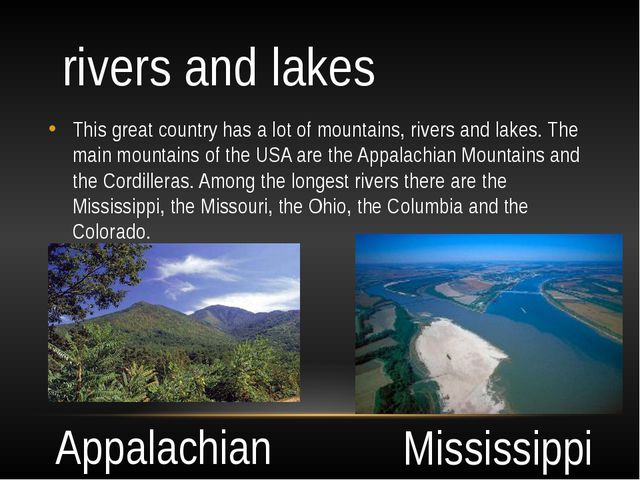 rivers and lakes This great country has a lot of mountains, rivers and lakes...