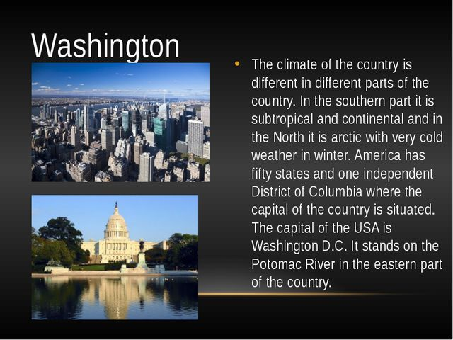 Washington The climate of the country is different in different parts of the...