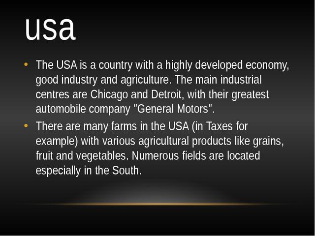 usa The USA is a country with a highly developed economy, good industry and a...