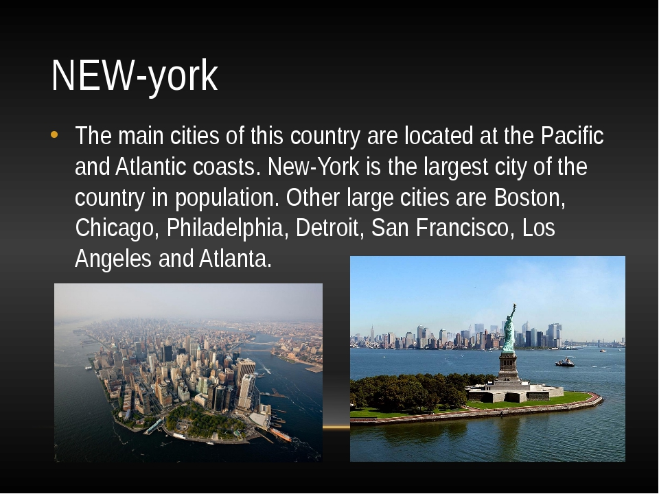 NEW-york The main cities of this country are located at the Pacific and Atlan...