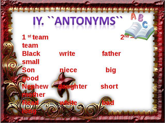 1 st team 2nd – team Black write father small Son niece big good Nephew daugh...
