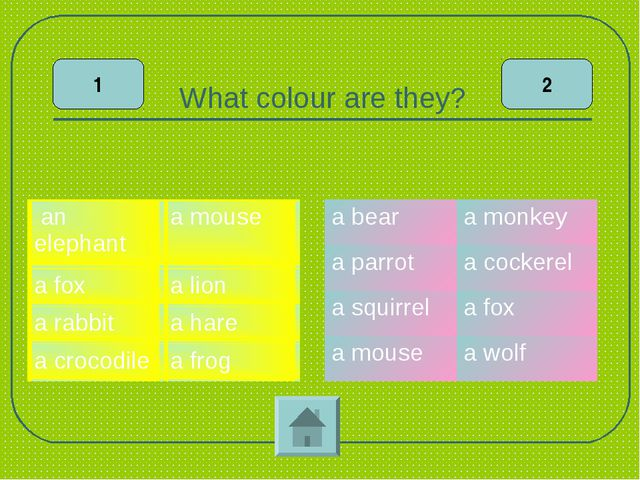 What colour are they? 1 2 an elephanta frog a foxa hare a rabbita lion a c...
