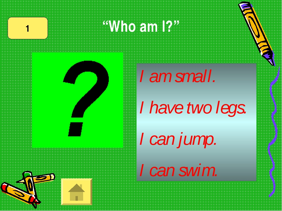 """I am small. I have two legs. I can jump. I can swim. 1 """"Who am I?"""""""