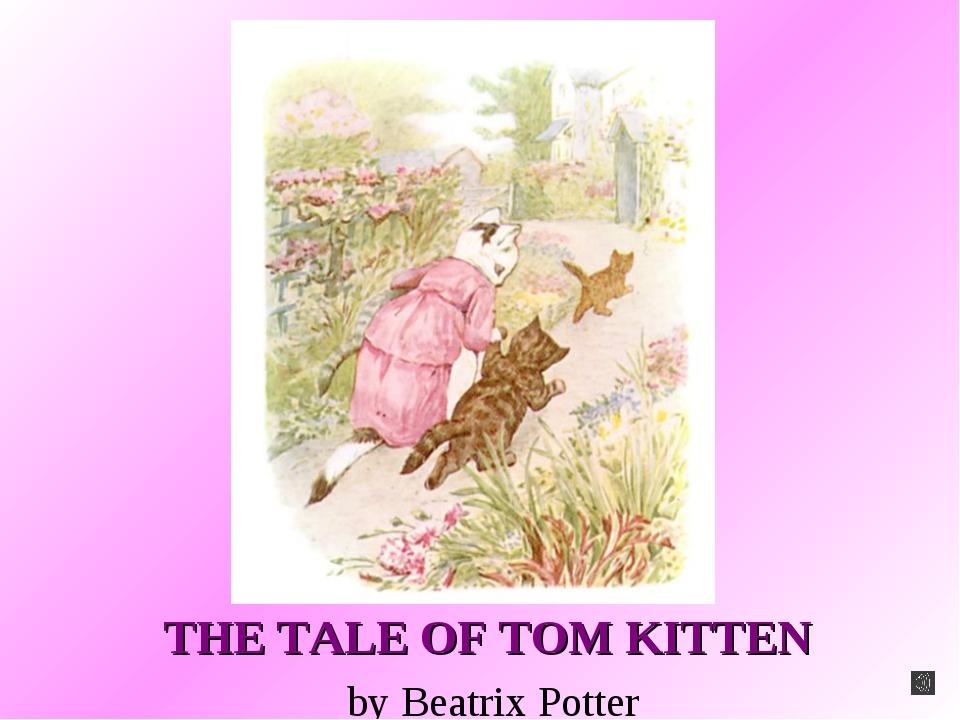 THE TALE OF TOM KITTEN by Beatrix Potter