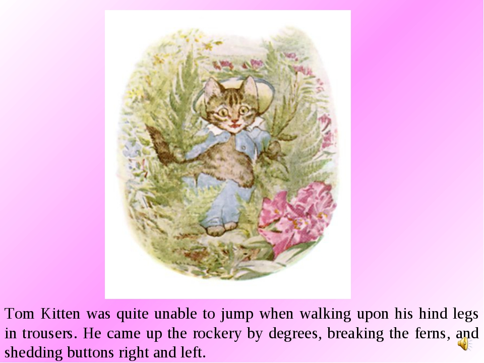 Tom Kitten was quite unable to jump when walking upon his hind legs in trouse...