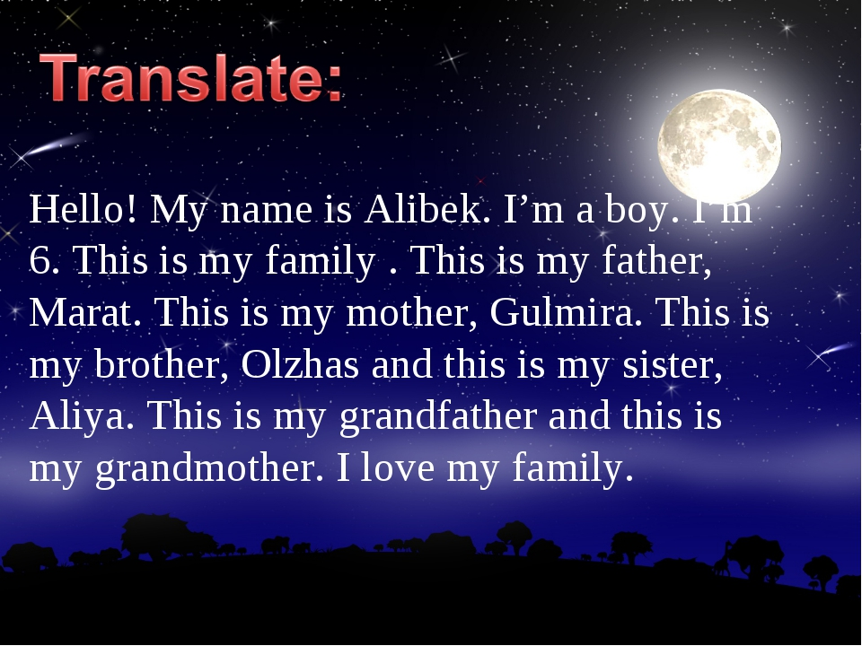 Hello! My name is Alibek. I'm a boy. I'm 6. This is my family . This is my fa...