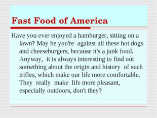 Fast Food of America Have you ever enjoyed a hamburger, sitting on a lawn? Ma