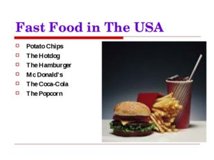 Fast Food in The USA Potato Chips The Hotdog The Hamburger Mc Donald's The Co