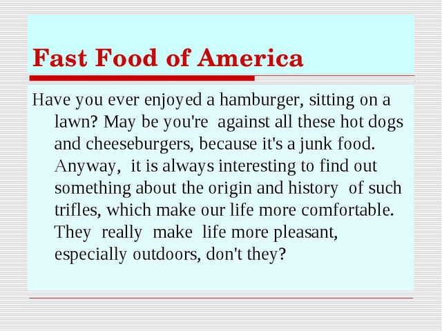 Fast Food of America Have you ever enjoyed a hamburger, sitting on a lawn? Ma...