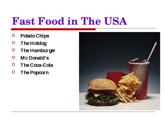 Fast Food in The USA Potato Chips The Hotdog The Hamburger Mc Donald's The Co...