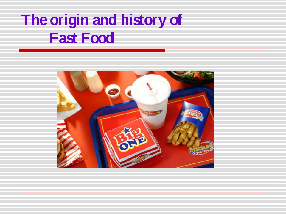 The origin and history of 				Fast Food