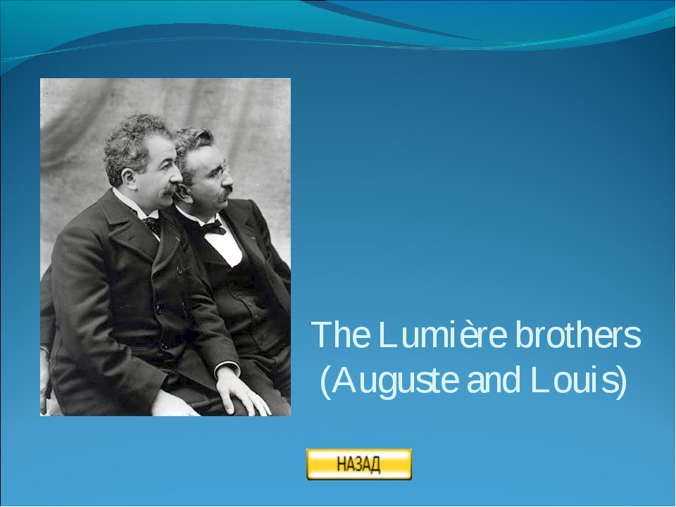 The Lumière brothers (Auguste and Louis)