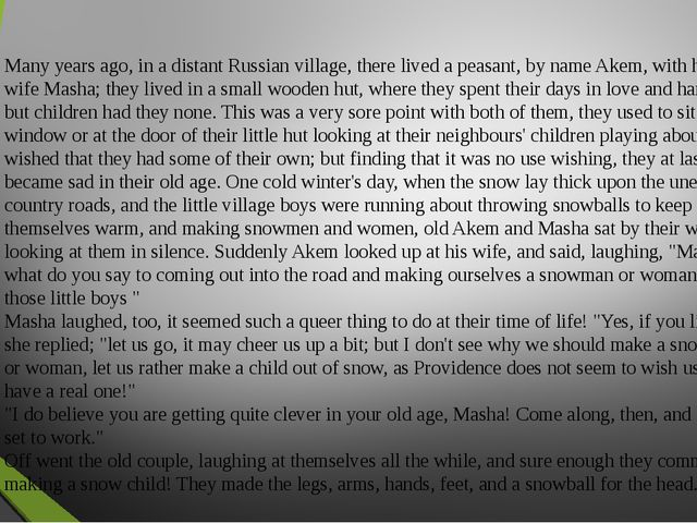 Many years ago, in a distant Russian village, there lived a peasant, by name...