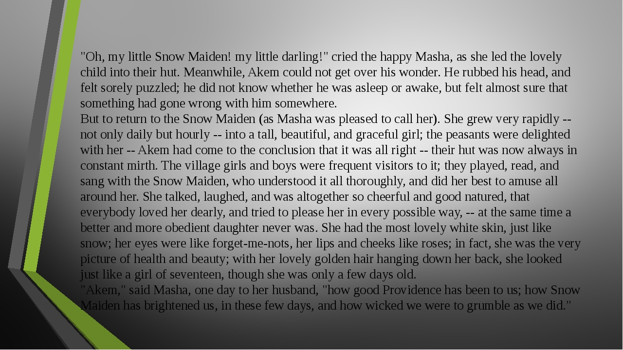 """""""Oh, my little Snow Maiden! my little darling!"""" cried the happy Masha, as she..."""