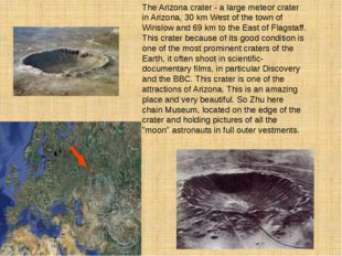 The Arizona crater - a large meteor crater in Arizona, 30 km West of the town