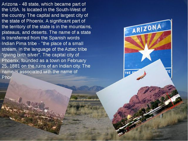 Arizona - 48 state, which became part of the USA. Is located in the South-Wes...