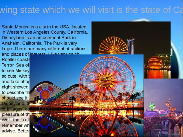 The following state which we will visit is the state of California Santa Moni...