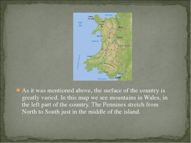As it was mentioned above, the surface of the country is greatly varied. In t...
