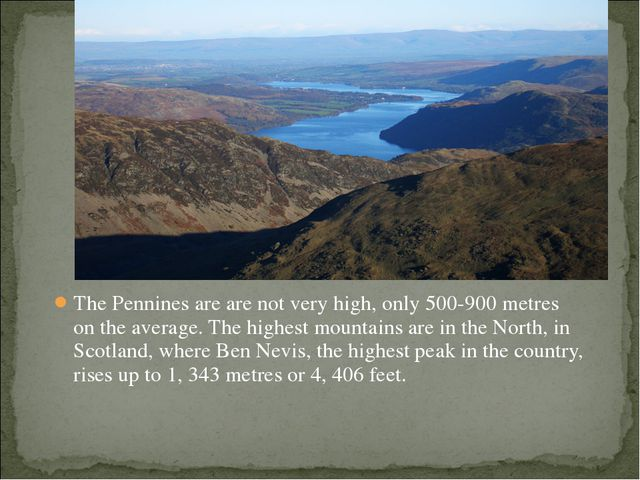 The Pennines are are not very high, only 500-900 metres on the average. The h...
